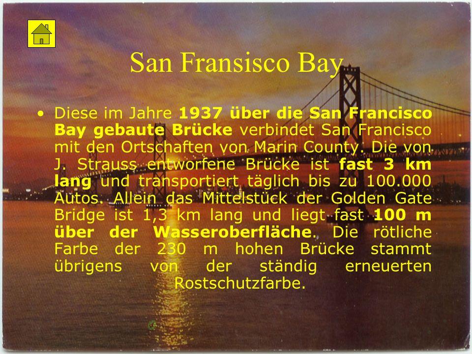 San Fransisco Bay Diese im Jahre 1937 über die San Francisco Bay gebaute Brücke verbindet San Francisco mit den Ortschaften von Marin County. Die von