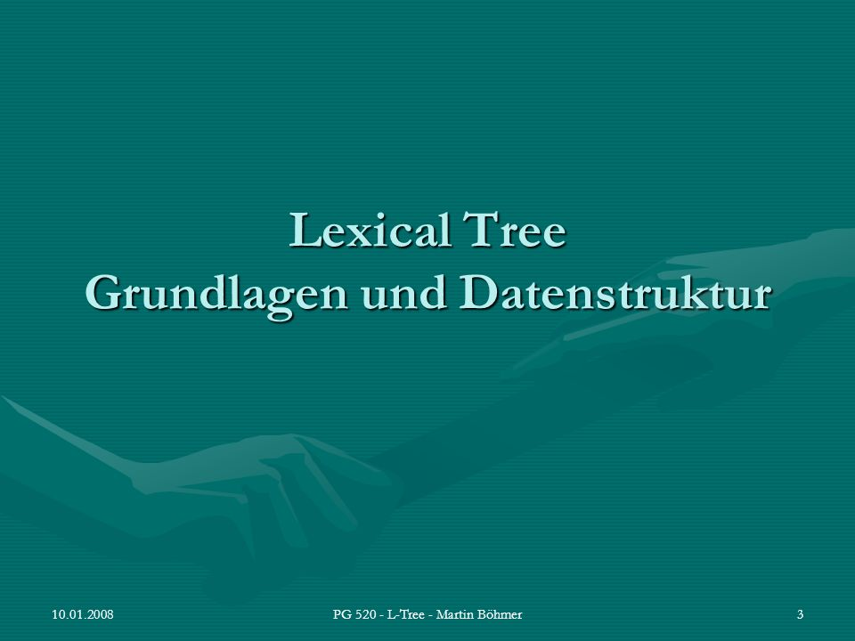 10.01.2008PG 520 - L-Tree - Martin Böhmer4 Der Lexical Tree auch kurz L-Tree genannt Datenstruktur zur Indexierung Vorteile: –sehr kompakte Datenhaltung –eignet sich auch für große Datenmengen Anwendungen: –Spracherkennung (Indexierung von Lauten) –Wörterbuch-Index (Dokumente finden)