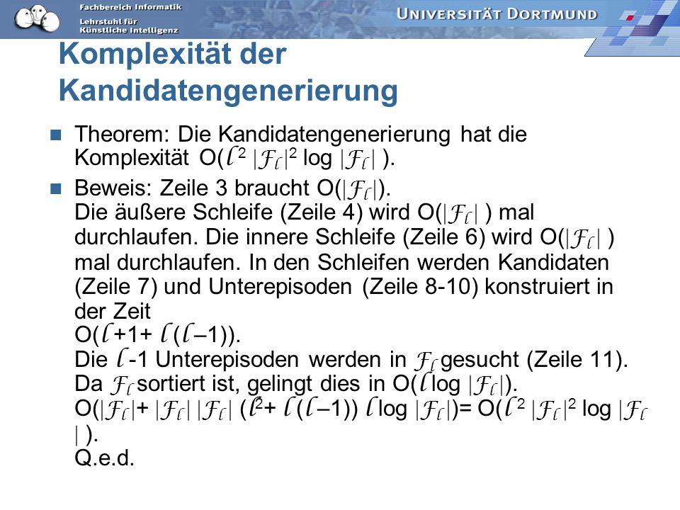 Komplexität der Kandidatengenerierung Theorem: Die Kandidatengenerierung hat die Komplexität O( l 2 F l 2 log F l ).