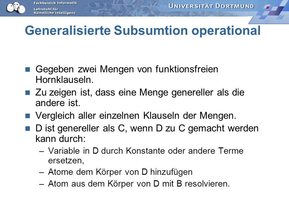 Skolemisierung B: haustier (X):- tier (a), im_haus (X). D: kuscheltier (Y):- flauschig (Y), tier(a), im_haus(Y). C: kuscheltier (Z):- flauschig(Z), ha