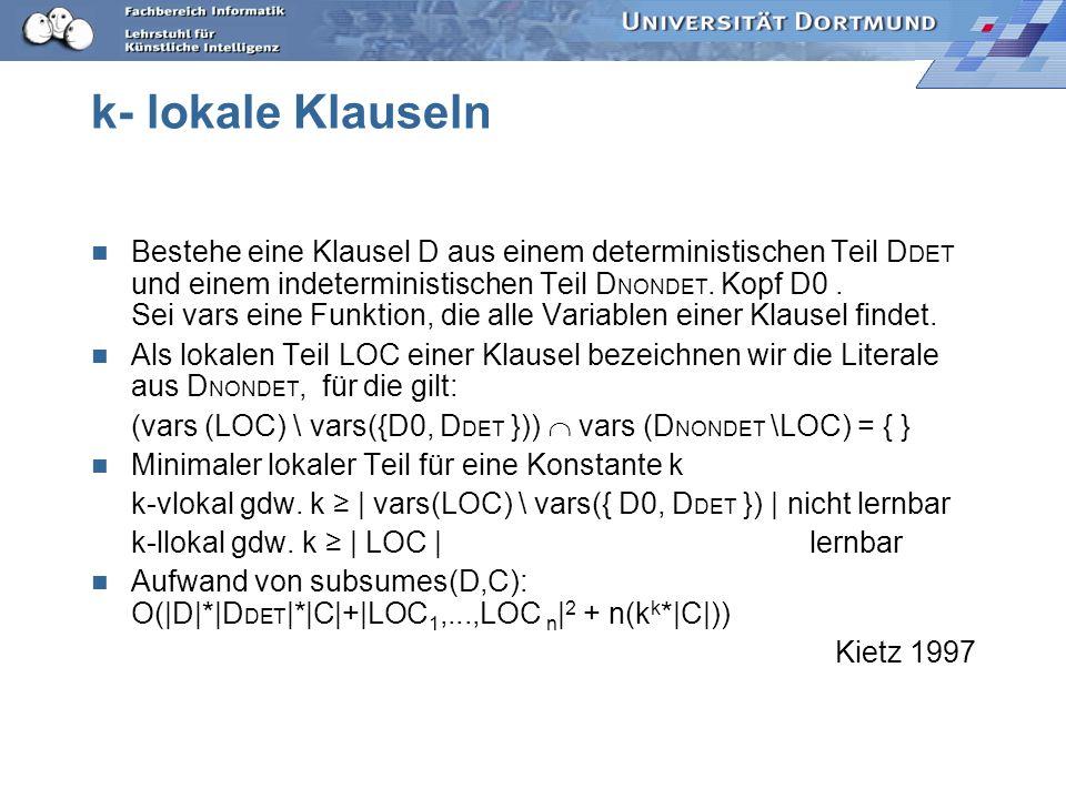 Beschränkte Klauseln Eine Klausel ist beschränkt, wenn alle Variablen aus dem Klauselkörper auch im Klauselkopf vorkommen. Spezialfall der ij-determin