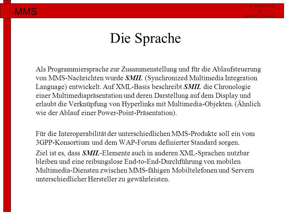 Knut Bökenkamp & Bartosch Warzecha MMS Die Sprache Als Programmiersprache zur Zusammenstellung und für die Ablaufsteuerung von MMS-Nachrichten wurde S