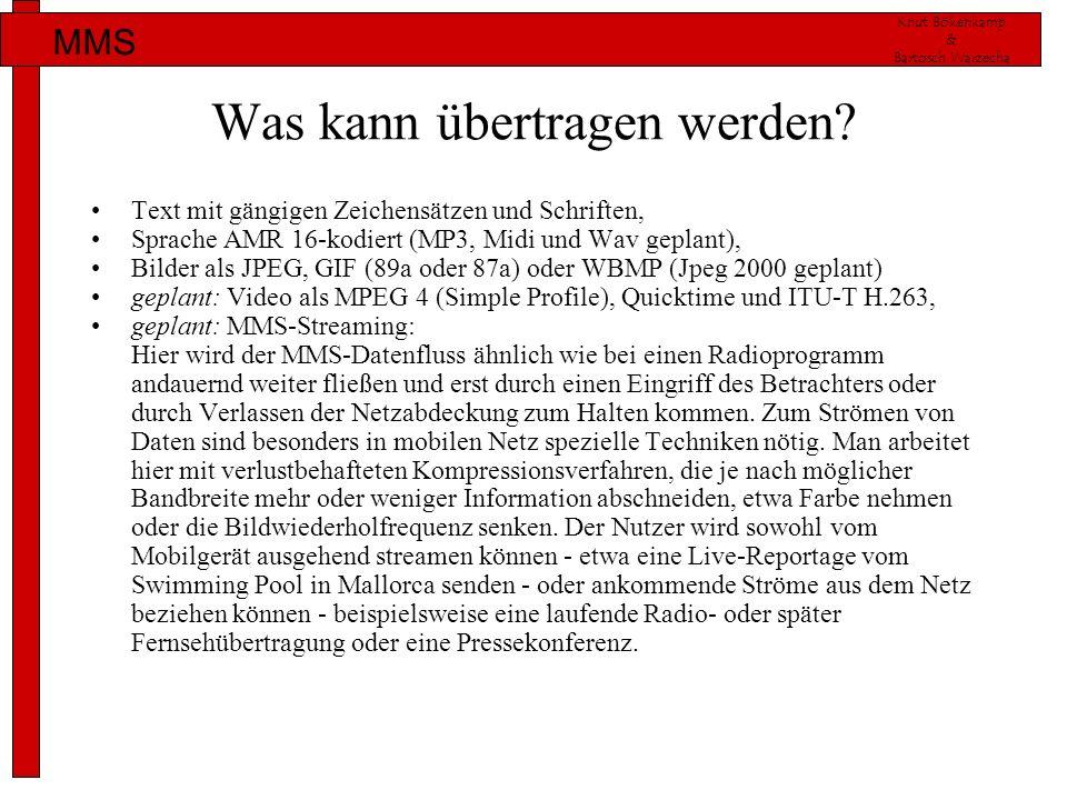 Knut Bökenkamp & Bartosch Warzecha MMS Was kann übertragen werden? Text mit gängigen Zeichensätzen und Schriften, Sprache AMR 16-kodiert (MP3, Midi un