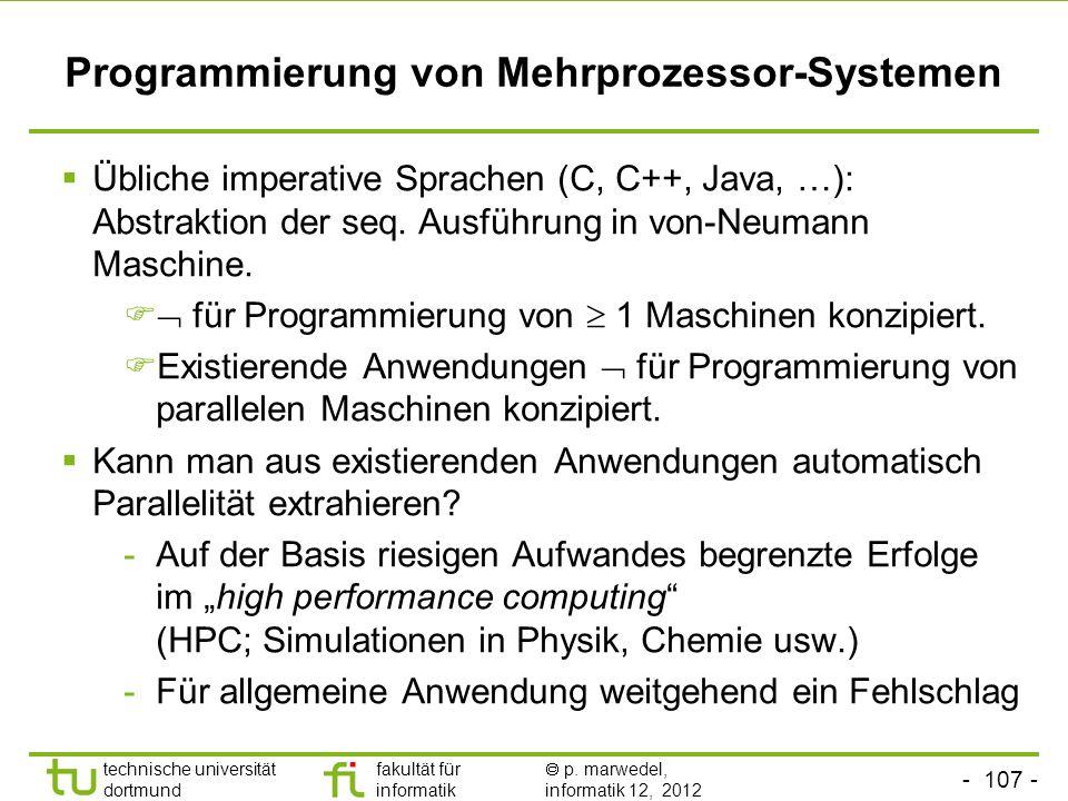 - 107 - technische universität dortmund fakultät für informatik p. marwedel, informatik 12, 2012 Programmierung von Mehrprozessor-Systemen Übliche imp