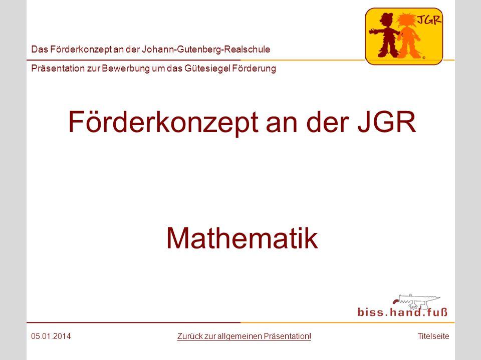 Das Förderkonzept an der Johann-Gutenberg-Realschule Präsentation zur Bewerbung um das Gütesiegel Förderung Förderkonzept an der JGR 05.01.2014Titelse