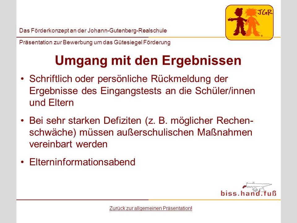 Das Förderkonzept an der Johann-Gutenberg-Realschule Präsentation zur Bewerbung um das Gütesiegel Förderung Umgang mit den Ergebnissen Schriftlich ode