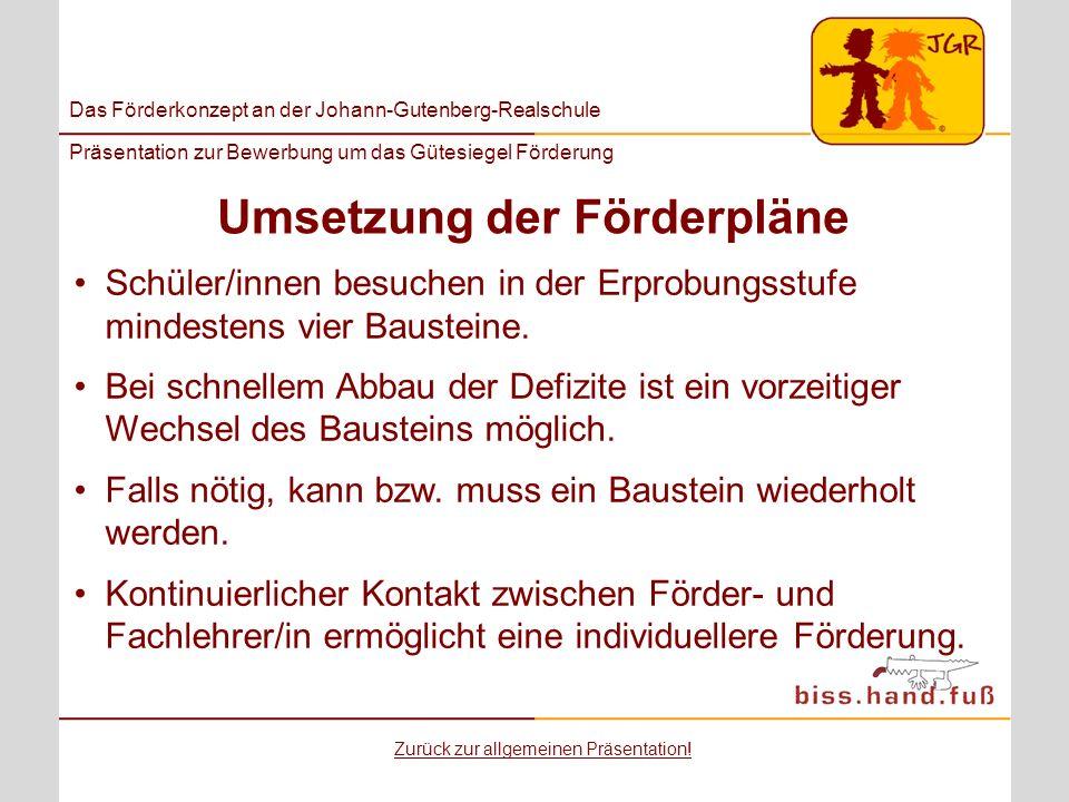 Das Förderkonzept an der Johann-Gutenberg-Realschule Präsentation zur Bewerbung um das Gütesiegel Förderung Umsetzung der Förderpläne Schüler/innen be