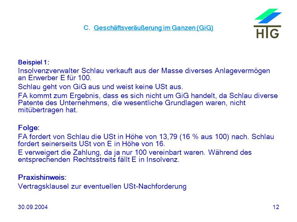 30.09.200412 C. Geschäftsveräußerung im Ganzen (GiG) Beispiel 1: Insolvenzverwalter Schlau verkauft aus der Masse diverses Anlagevermögen an Erwerber