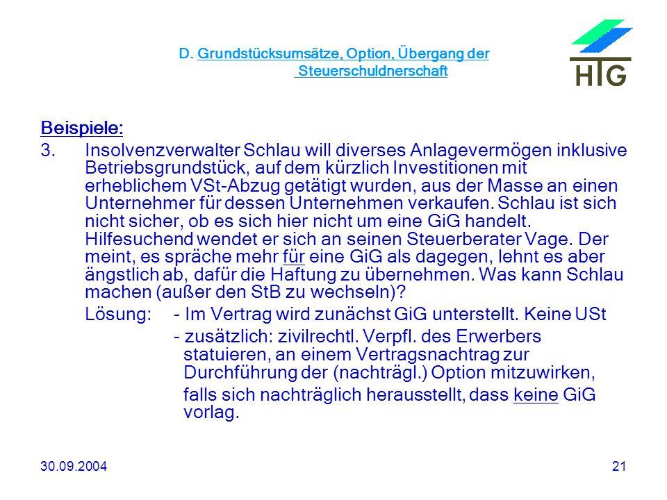 30.09.200421 D. Grundstücksumsätze, Option, Übergang der Steuerschuldnerschaft Beispiele: 3.Insolvenzverwalter Schlau will diverses Anlagevermögen ink