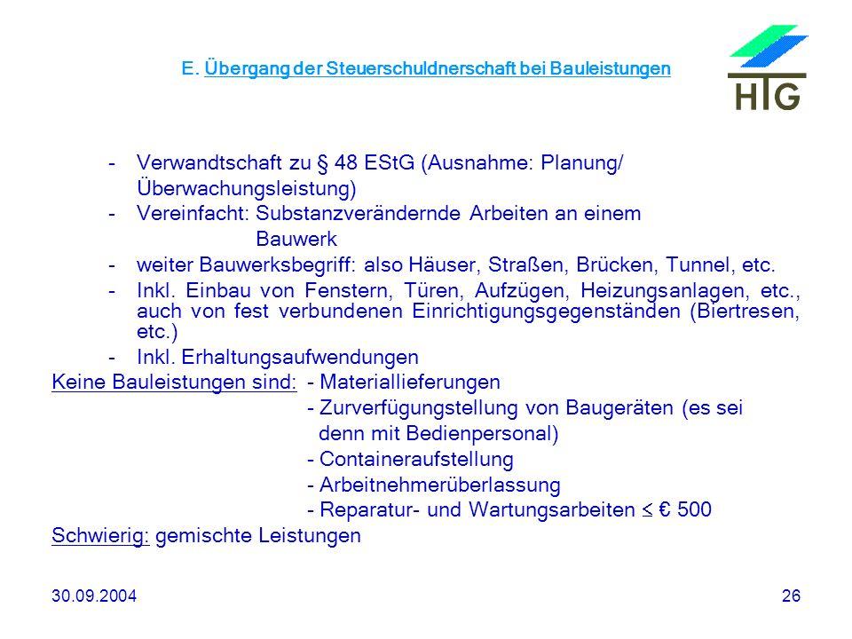 30.09.200426 E. Übergang der Steuerschuldnerschaft bei Bauleistungen -Verwandtschaft zu § 48 EStG (Ausnahme: Planung/ Überwachungsleistung) -Vereinfac