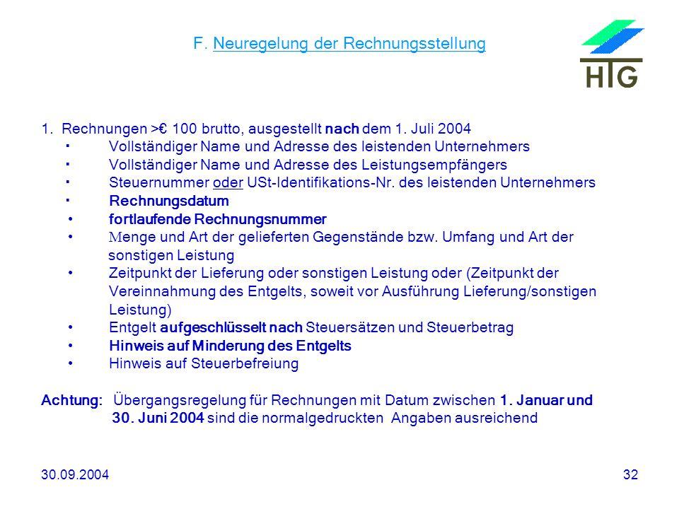30.09.200432 F. Neuregelung der Rechnungsstellung 1. Rechnungen > 100 brutto, ausgestellt nach dem 1. Juli 2004 Vollständiger Name und Adresse des lei
