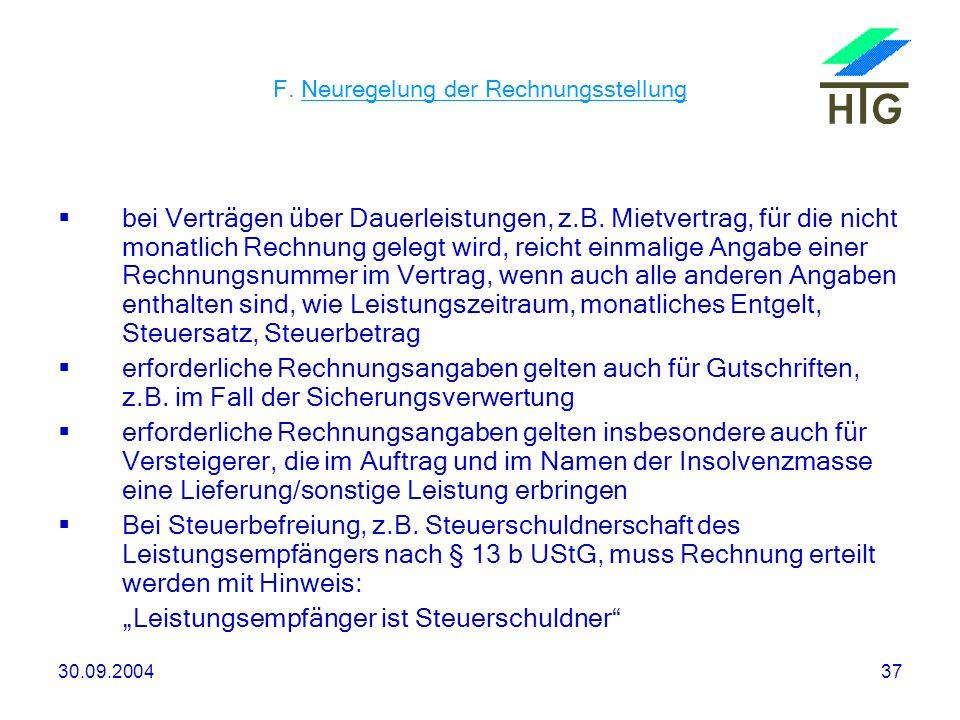 30.09.200437 F. Neuregelung der Rechnungsstellung bei Verträgen über Dauerleistungen, z.B. Mietvertrag, für die nicht monatlich Rechnung gelegt wird,