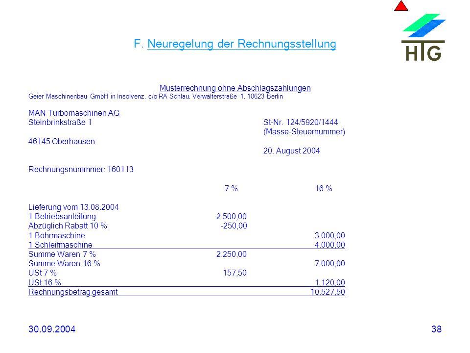 30.09.200438 F. Neuregelung der Rechnungsstellung Musterrechnung ohne Abschlagszahlungen Geier Maschinenbau GmbH in Insolvenz, c/o RA Schlau, Verwalte