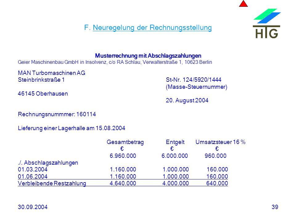 30.09.200439 F. Neuregelung der Rechnungsstellung Musterrechnung mit Abschlagszahlungen Geier Maschinenbau GmbH in Insolvenz, c/o RA Schlau, Verwalter