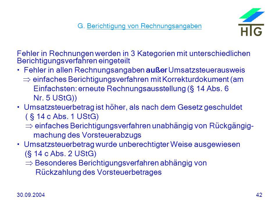 30.09.200442 G. Berichtigung von Rechnungsangaben Fehler in Rechnungen werden in 3 Kategorien mit unterschiedlichen Berichtigungsverfahren eingeteilt