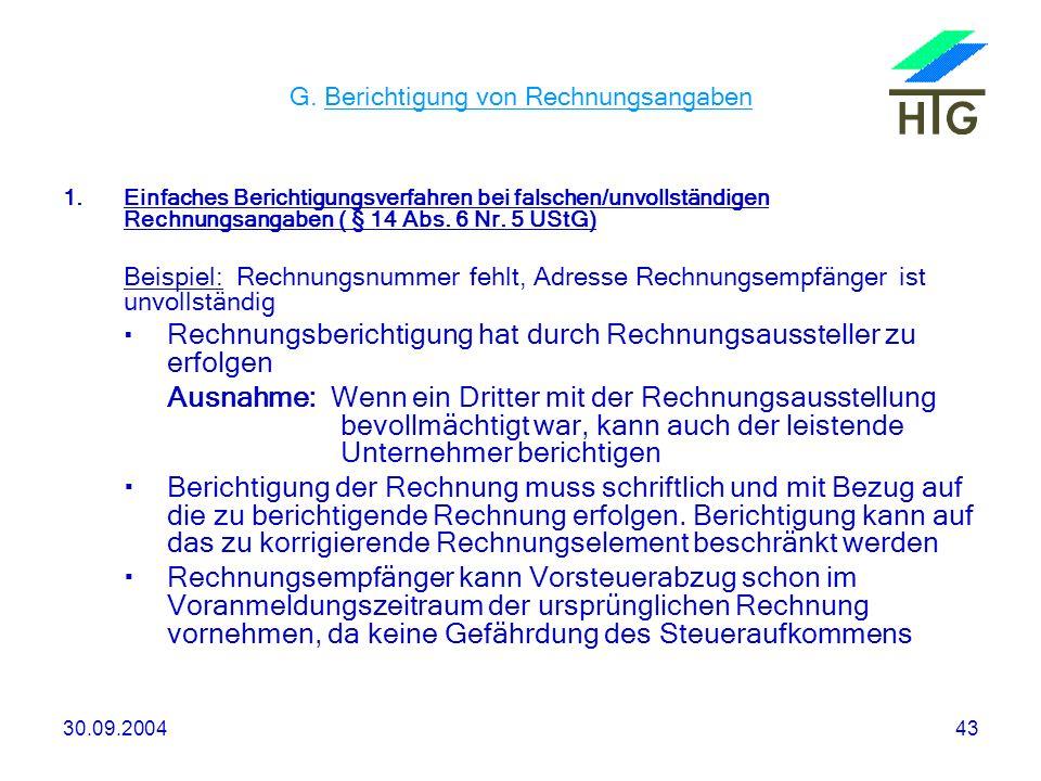 30.09.200443 G. Berichtigung von Rechnungsangaben 1.Einfaches Berichtigungsverfahren bei falschen/unvollständigen Rechnungsangaben ( § 14 Abs. 6 Nr. 5