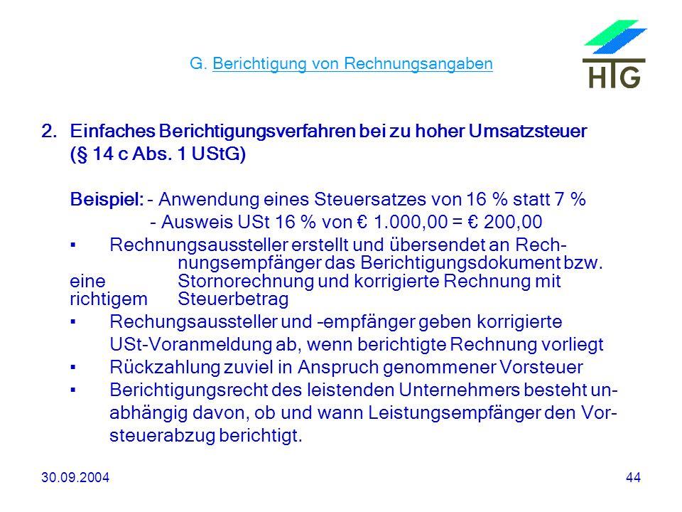 30.09.200444 G. Berichtigung von Rechnungsangaben 2.Einfaches Berichtigungsverfahren bei zu hoher Umsatzsteuer (§ 14 c Abs. 1 UStG) Beispiel: - Anwend