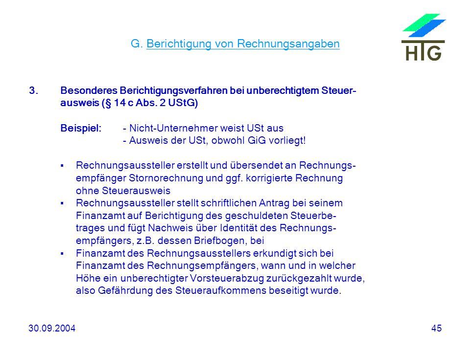30.09.200445 G. Berichtigung von Rechnungsangaben 3.Besonderes Berichtigungsverfahren bei unberechtigtem Steuer- ausweis (§ 14 c Abs. 2 UStG) Beispiel