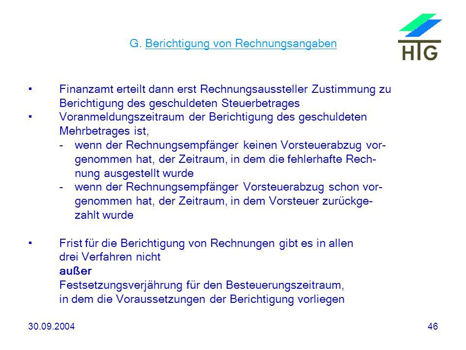 30.09.200446 G. Berichtigung von Rechnungsangaben Finanzamt erteilt dann erst Rechnungsaussteller Zustimmung zu Berichtigung des geschuldeten Steuerbe