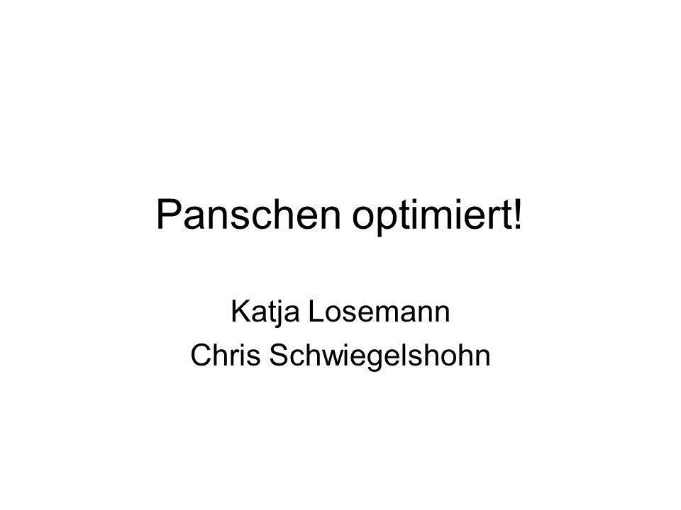 Panschen optimiert! Katja Losemann Chris Schwiegelshohn