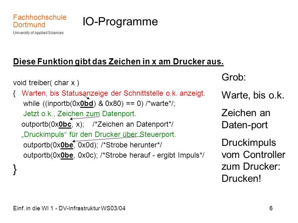 Fachhochschule Dortmund University of Applied Sciences Einf. in die WI 1 - DV-Infrastruktur WS03/046 IO-Programme Diese Funktion gibt das Zeichen in x