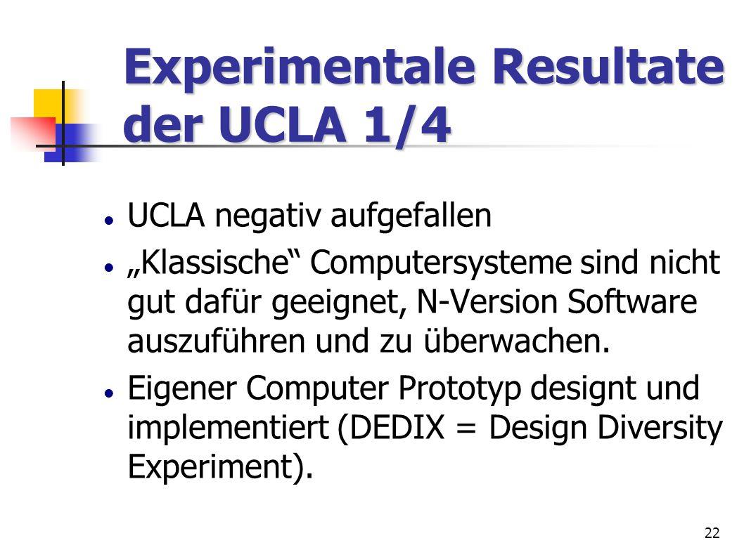 22 Experimentale Resultate der UCLA 1/4 Experimentale Resultate der UCLA 1/4 UCLA negativ aufgefallen Klassische Computersysteme sind nicht gut dafür