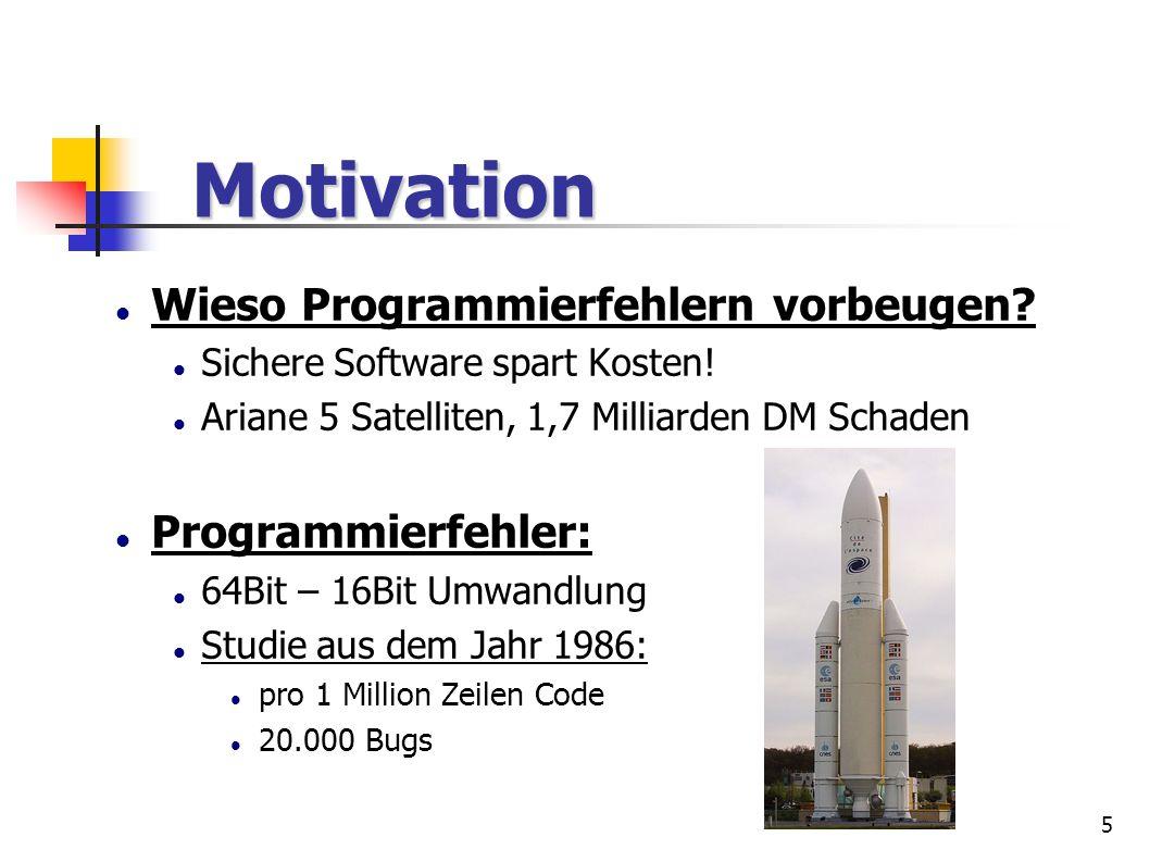5 Wieso Programmierfehlern vorbeugen? Sichere Software spart Kosten! Ariane 5 Satelliten, 1,7 Milliarden DM Schaden Programmierfehler: 64Bit – 16Bit U