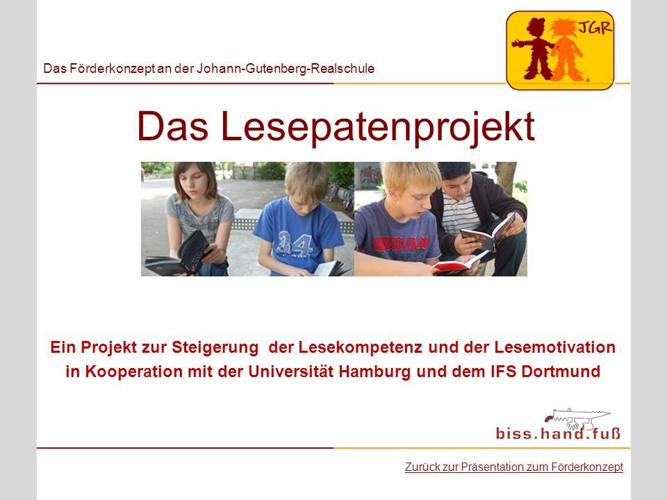 Das Lesepatenprojekt Ein Projekt zur Steigerung der Lesekompetenz und der Lesemotivation in Kooperation mit der Universität Hamburg und dem IFS Dortmu