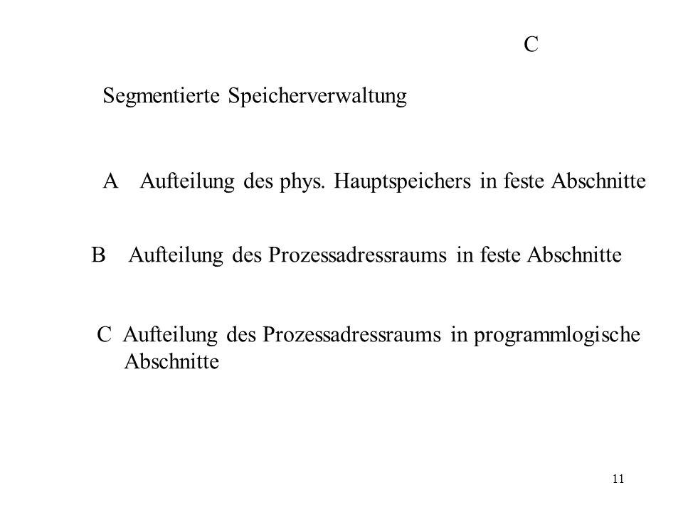 11 Segmentierte Speicherverwaltung A Aufteilung des phys.