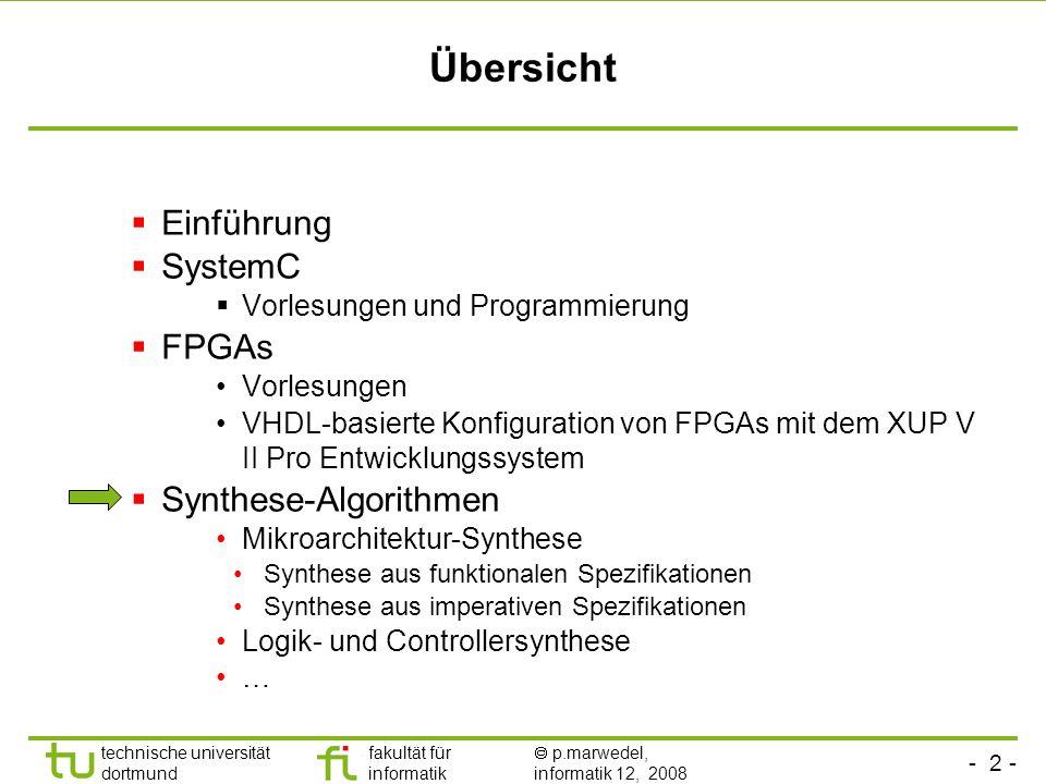 - 2 - technische universität dortmund fakultät für informatik p.marwedel, informatik 12, 2008 Übersicht Einführung SystemC Vorlesungen und Programmier