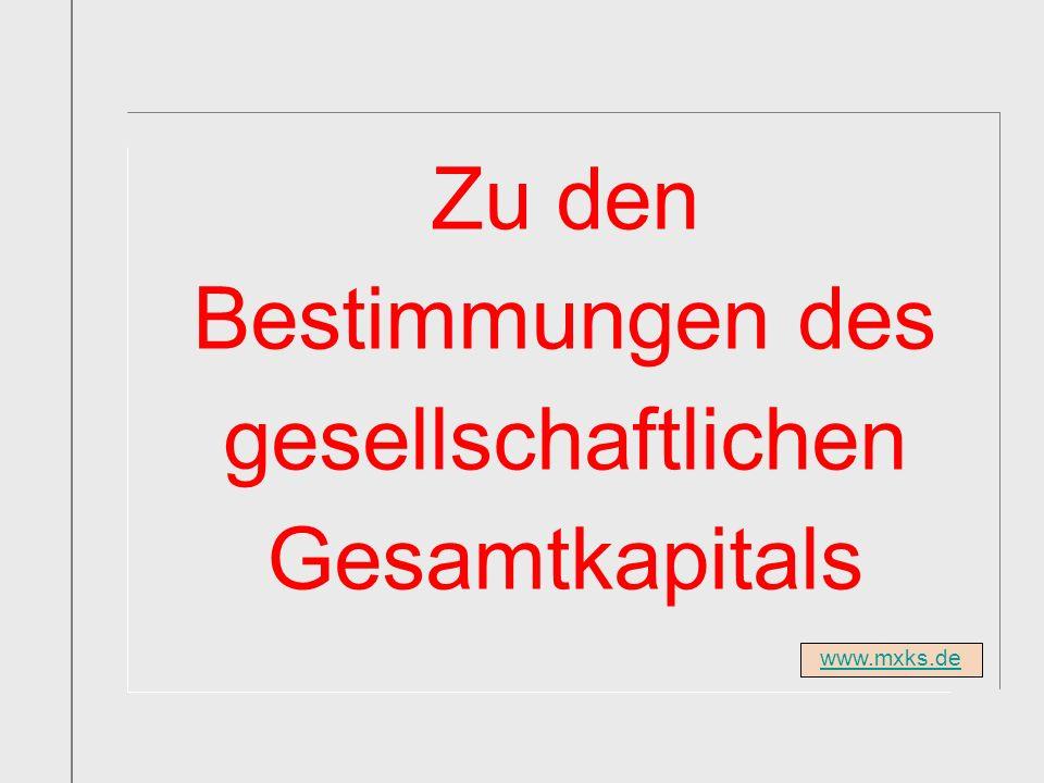 www.mxks.de Zu den Bestimmungen des gesellschaftlichen Gesamtkapitals