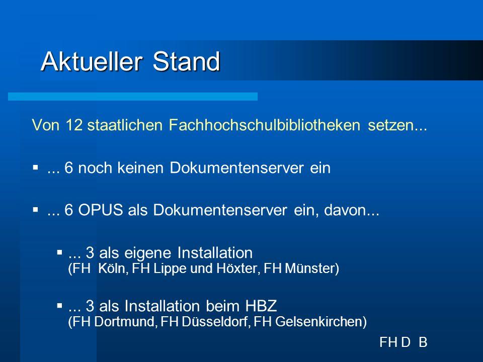 FH D B Erfahrungsberichte: eigene Installation Kosten: Software-Lizenz Hardware: läuft auf i.d.R.