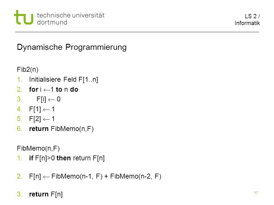 LS 2 / Informatik 17 Dynamische Programmierung Fib2(n) 1.