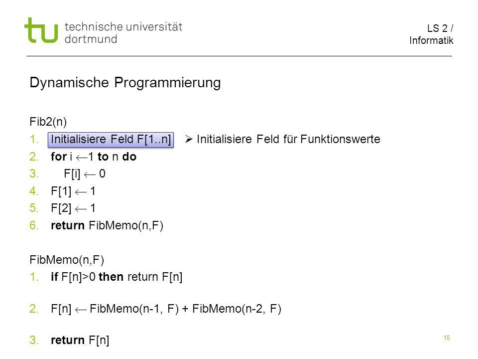 LS 2 / Informatik 18 Dynamische Programmierung Fib2(n) 1.
