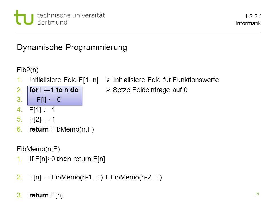 LS 2 / Informatik 19 Dynamische Programmierung Fib2(n) 1.