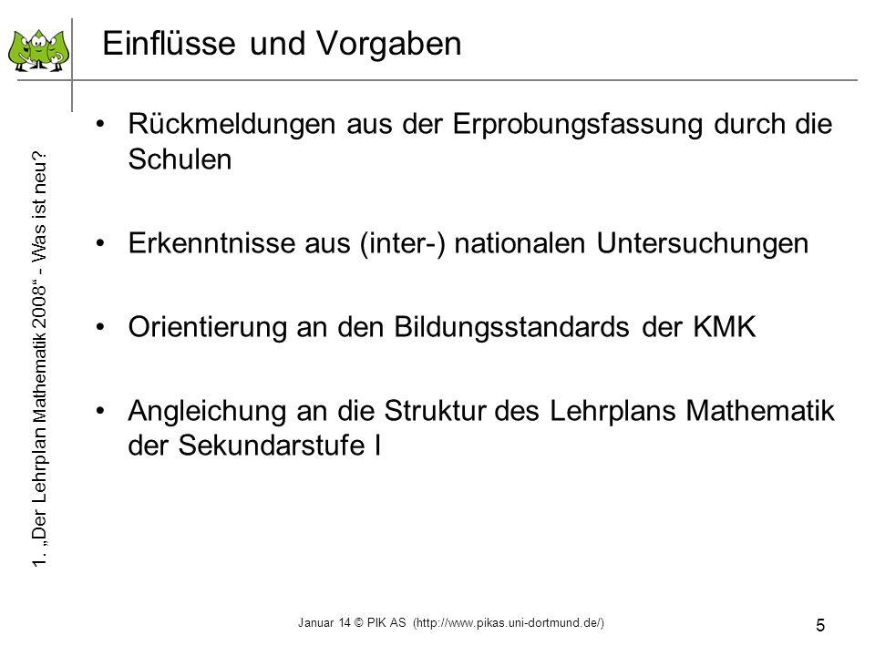 5 Einflüsse und Vorgaben Rückmeldungen aus der Erprobungsfassung durch die Schulen Erkenntnisse aus (inter-) nationalen Untersuchungen Orientierung an