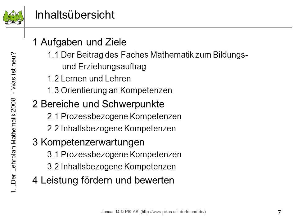 7 Inhaltsübersicht 1 Aufgaben und Ziele 1.1 Der Beitrag des Faches Mathematik zum Bildungs- und Erziehungsauftrag 1.2 Lernen und Lehren 1.3 Orientieru