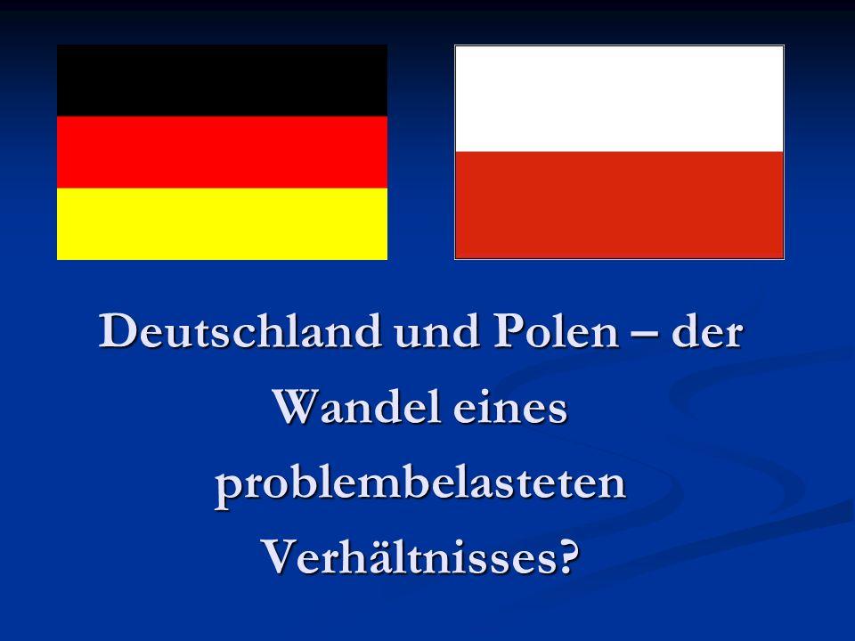 Deutschland und Polen – der Wandel eines problembelasteten Verhältnisses?