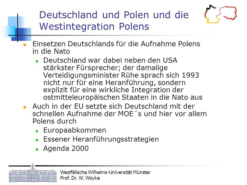 Westfälische Wilhelms-Universität Münster Prof. Dr. W. Woyke Deutschland und Polen und die Westintegration Polens Einsetzen Deutschlands für die Aufna