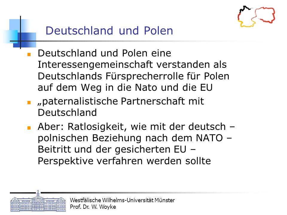 Westfälische Wilhelms-Universität Münster Prof. Dr. W. Woyke Deutschland und Polen Deutschland und Polen eine Interessengemeinschaft verstanden als De