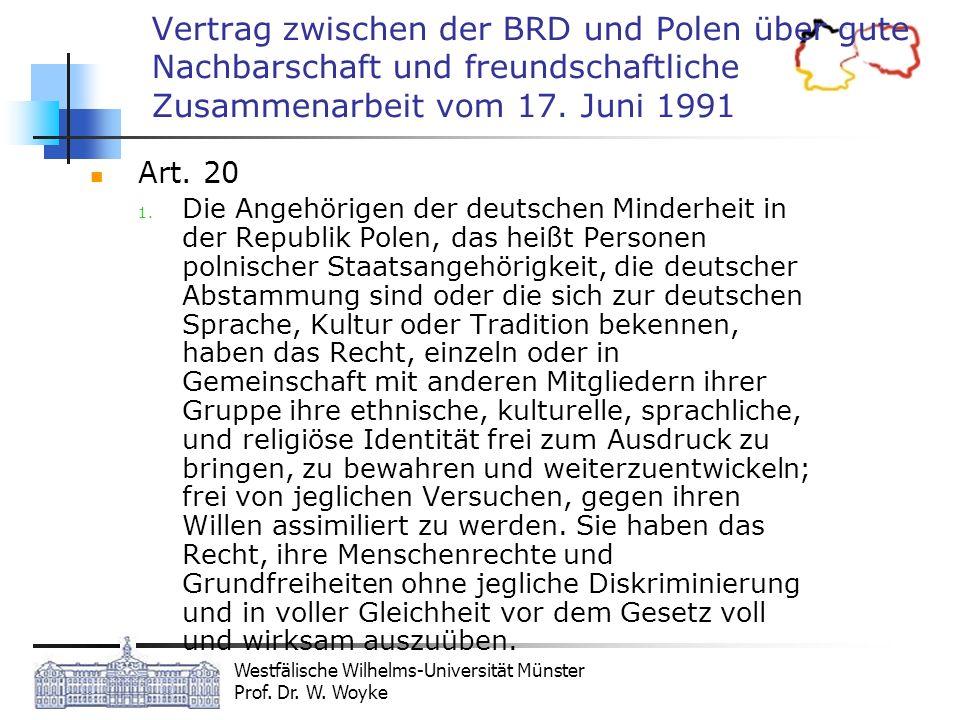 Westfälische Wilhelms-Universität Münster Prof. Dr. W. Woyke Vertrag zwischen der BRD und Polen über gute Nachbarschaft und freundschaftliche Zusammen