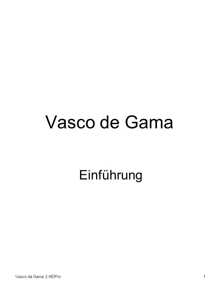Vasco da Gama 2 HDPro1 Vasco de Gama Einführung
