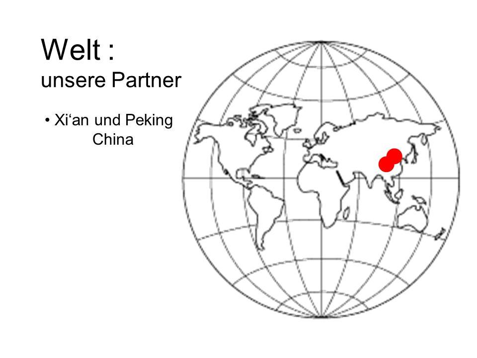Welt : unsere Partner Xian und Peking China