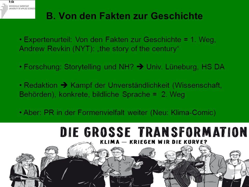 Expertenurteil: Von den Fakten zur Geschichte = 1. Weg, Andrew Revkin (NYT): the story of the century Forschung: Storytelling und NH? Univ. Lüneburg,