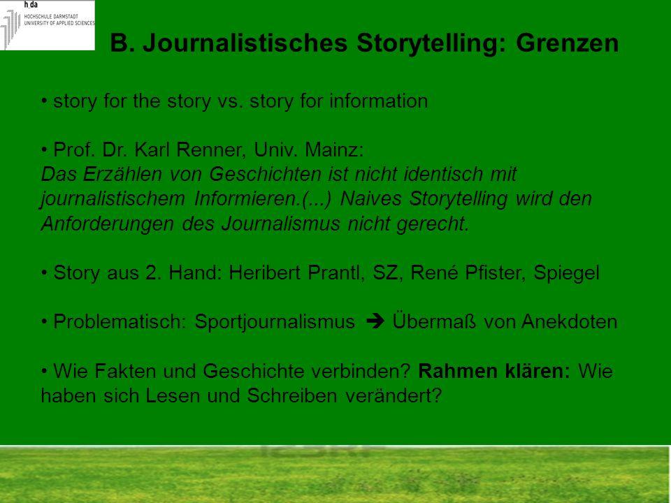 story for the story vs. story for information Prof. Dr. Karl Renner, Univ. Mainz: Das Erzählen von Geschichten ist nicht identisch mit journalistische