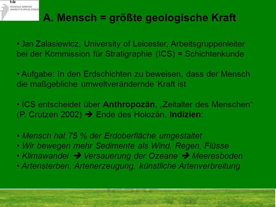 Jan Zalasiewicz, University of Leicester, Arbeitsgruppenleiter bei der Kommission für Stratigraphie (ICS) = Schichtenkunde Aufgabe: In den Erdschichte