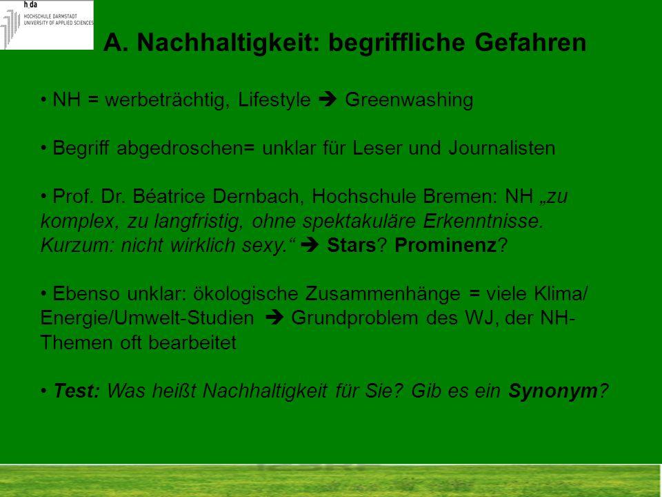 NH = werbeträchtig, Lifestyle Greenwashing Begriff abgedroschen= unklar für Leser und Journalisten Prof. Dr. Béatrice Dernbach, Hochschule Bremen: NH
