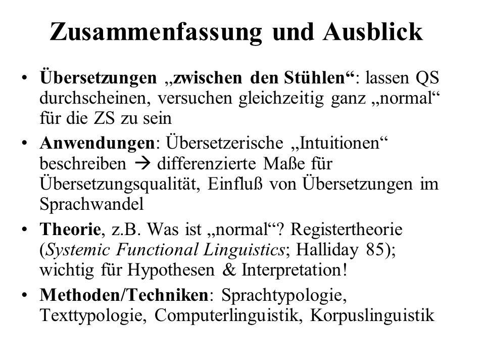 Übersetzungen zwischen den Stühlen: lassen QS durchscheinen, versuchen gleichzeitig ganz normal für die ZS zu sein Anwendungen: Übersetzerische Intuit