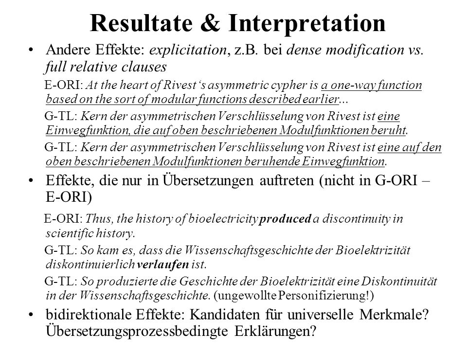 Resultate & Interpretation Andere Effekte: explicitation, z.B. bei dense modification vs. full relative clauses E-ORI: At the heart of Rivests asymmet