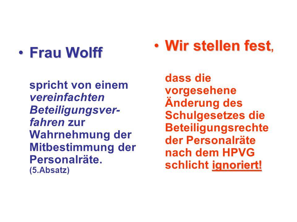 Frau WolffFrau Wolff spricht von einem vereinfachten Beteiligungsver- fahren zur Wahrnehmung der Mitbestimmung der Personalräte.